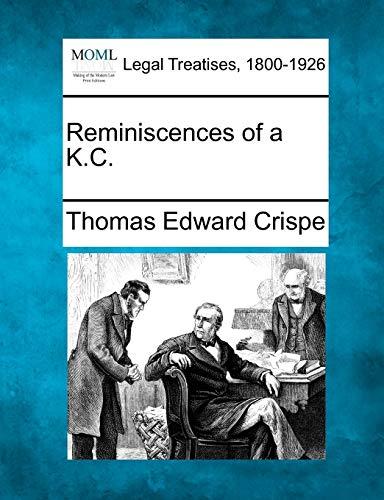 Reminiscences of a K.C.: Thomas Edward Crispe