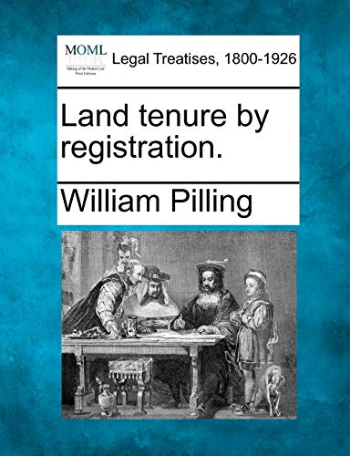 Land tenure by registration.: William Pilling