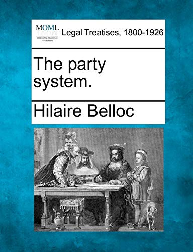 The party system.: Hilaire Belloc