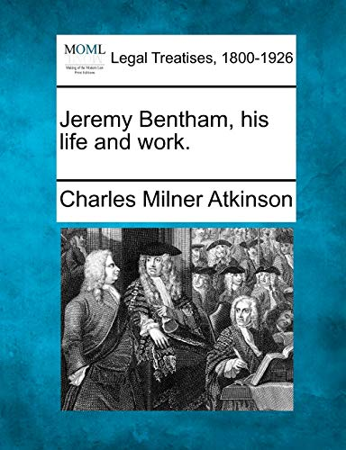 9781240078042: Jeremy Bentham, his life and work.