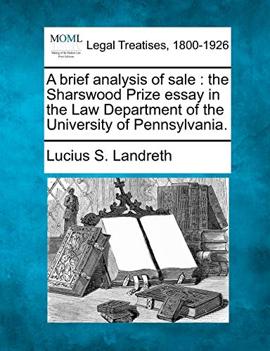 A Brief Analysis of Sale: The Sharswood Prize Essay in the Law Department of the University of ...