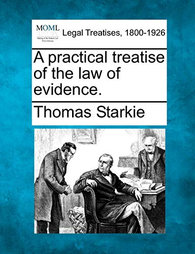 9781240081257: A practical treatise of the law of evidence.