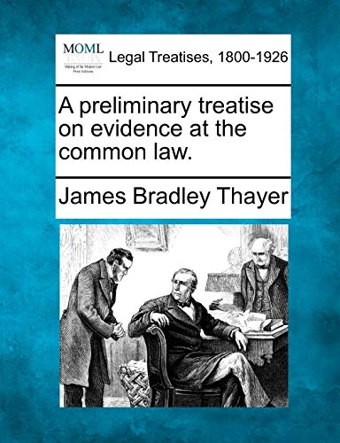 9781240089161: A preliminary treatise on evidence at the common law.