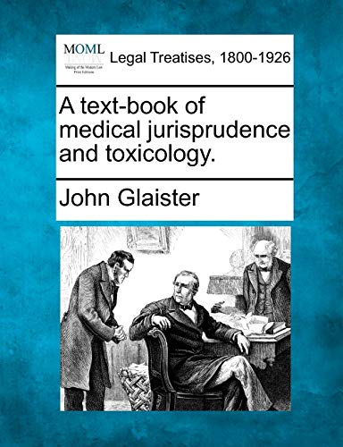 A Text-Book of Medical Jurisprudence and Toxicology.: John Glaister