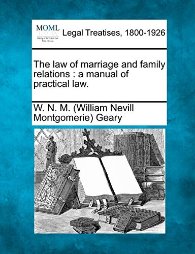 9781240092932: The law of marriage and family relations: a manual of practical law.