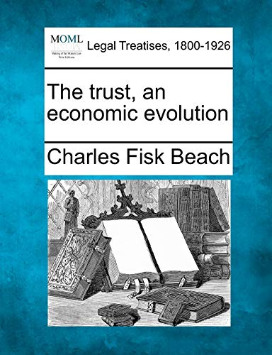 The trust, an economic evolution: Charles Fisk Beach