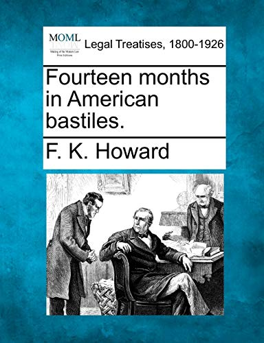 Fourteen months in American bastiles.: F. K. Howard