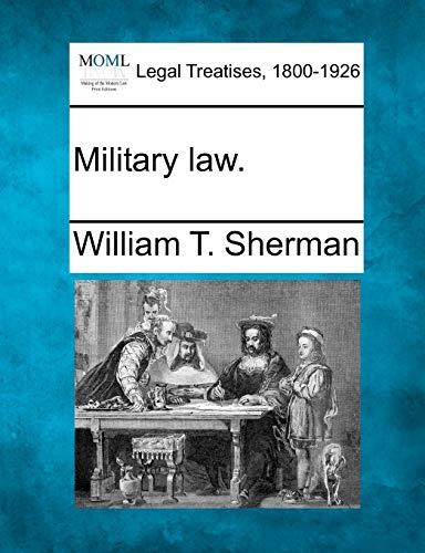 Military Law.: William Tecumseh Sherman