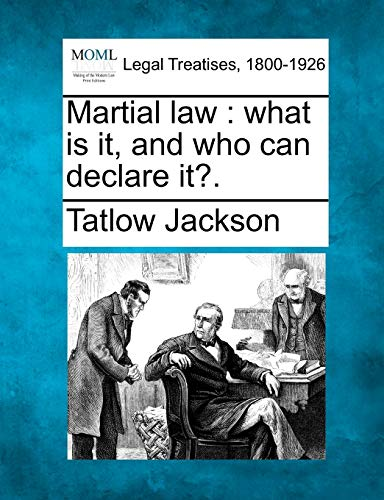 9781240105380: Martial law: what is it, and who can declare it?.