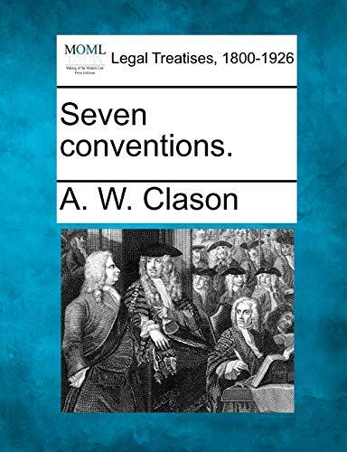 Seven conventions.: A. W. Clason
