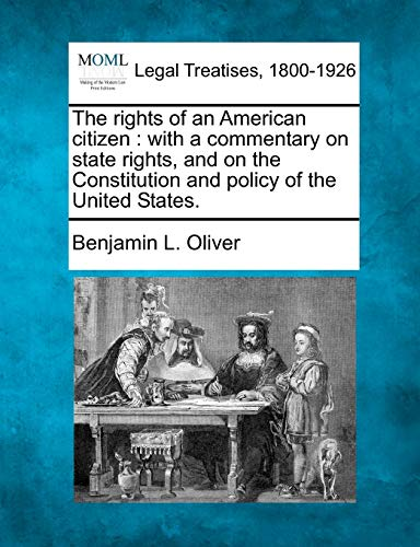 9781240106097: The rights of an American citizen: with a commentary on state rights, and on the Constitution and policy of the United States.