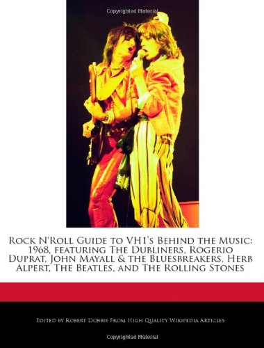 9781240108619: Rock N'Roll Guide to Vh1's Behind the Music: 1968, Featuring the Dubliners, Rogerio Duprat, John Mayall & the Bluesbreakers, Herb Alpert, the Beatles,