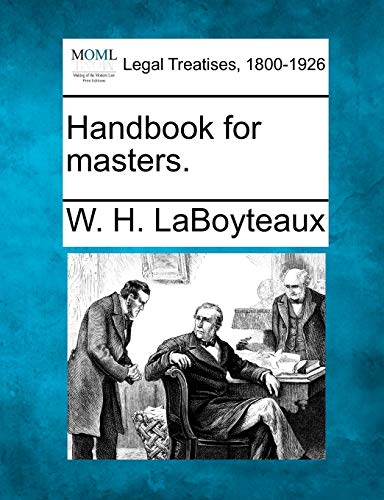 Handbook for masters.: W. H. Laboyteaux