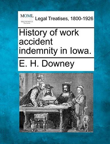 9781240112036: History of work accident indemnity in Iowa.