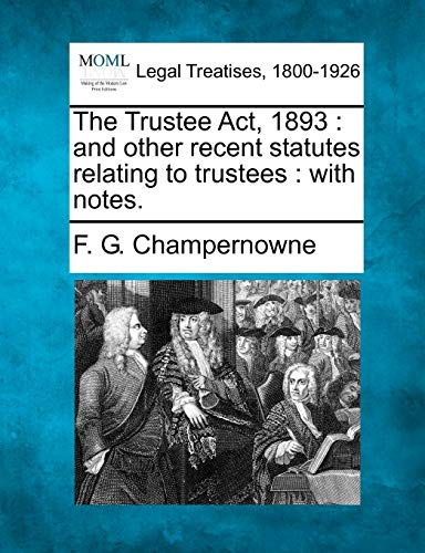 9781240113798: The Trustee Act, 1893: and other recent statutes relating to trustees : with notes.