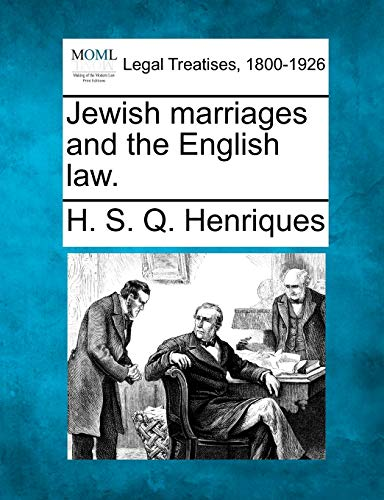 Jewish marriages and the English law.: H. S. Q. Henriques