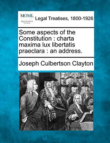 9781240117765: Some aspects of the Constitution: charta maxima lux libertatis praeclara : an address.