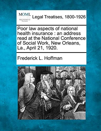 Poor Law Aspects of National Health Insurance: An Address Read at the National Conference of Social...