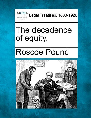 9781240118977: The decadence of equity.