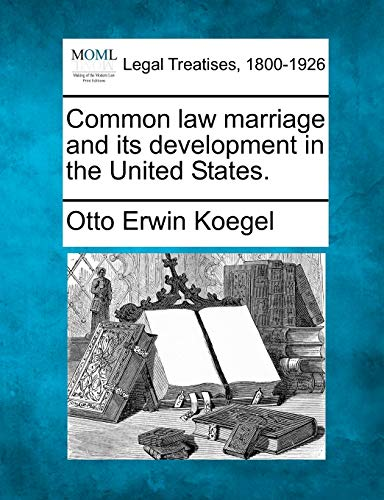 9781240119240: Common law marriage and its development in the United States.