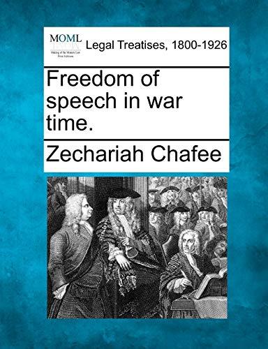 Freedom of speech in war time.: Zechariah Chafee
