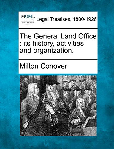 9781240121250: The General Land Office: its history, activities and organization.