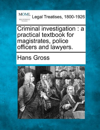 9781240129539: Criminal investigation: a practical textbook for magistrates, police officers and lawyers.