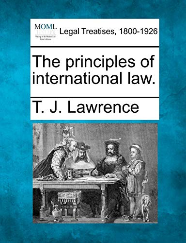 The principles of international law.: T. J. Lawrence