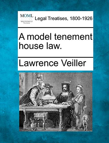 A model tenement house law.: Lawrence Veiller