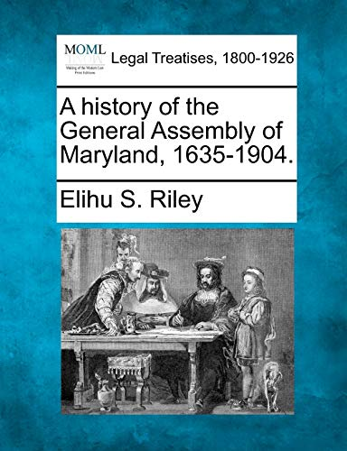 A History of the General Assembly of: Elihu Samuel Riley
