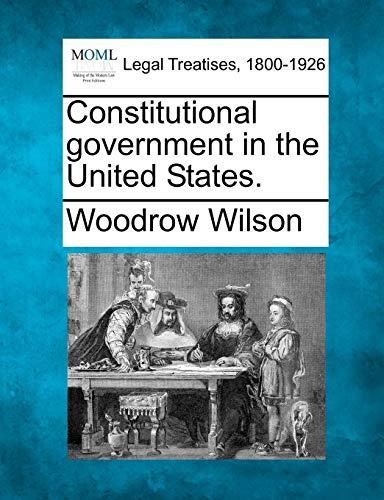 9781240136995: Constitutional government in the United States.