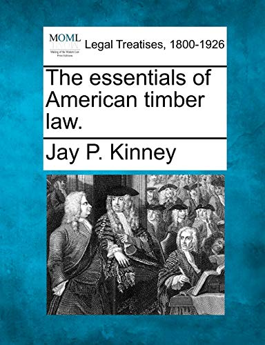 9781240137022: The essentials of American timber law.