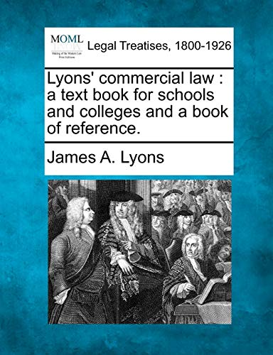 Lyons' Commercial Law: A Text Book for: James A Lyons