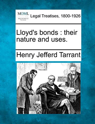 9781240141197: Lloyd's bonds: their nature and uses.