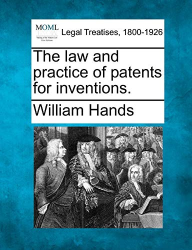 9781240141746: The law and practice of patents for inventions.