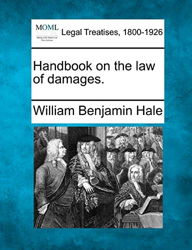Handbook on the law of damages.: William Benjamin Hale