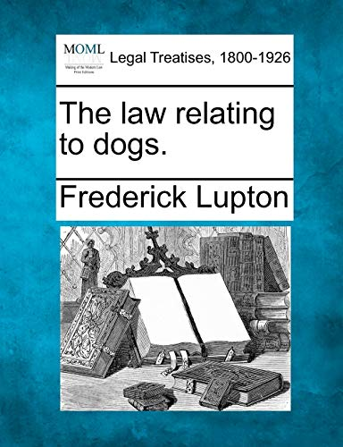The law relating to dogs.: Frederick Lupton