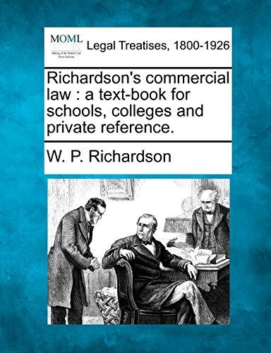 Richardson s Commercial Law: A Text-Book for: W P Richardson