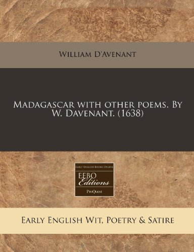 9781240171880: Madagascar with other poems. By W. Davenant. (1638)