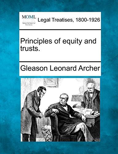 Principles of Equity and Trusts. (Paperback): Jr. Gleason Leonard