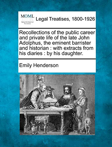9781240187294: Recollections of the public career and private life of the late John Adolphus, the eminent barrister and historian: with extracts from his diaries : by his daughter.