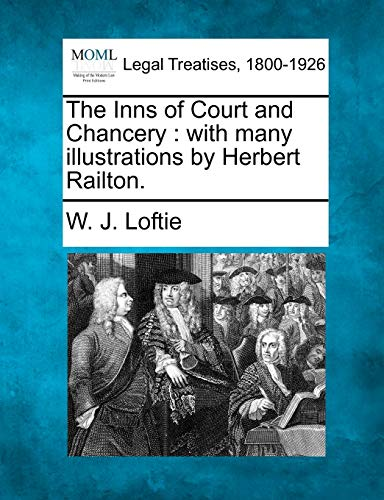 The Inns of Court and Chancery: with many illustrations by Herbert Railton. (1240188447) by Loftie, W. J.