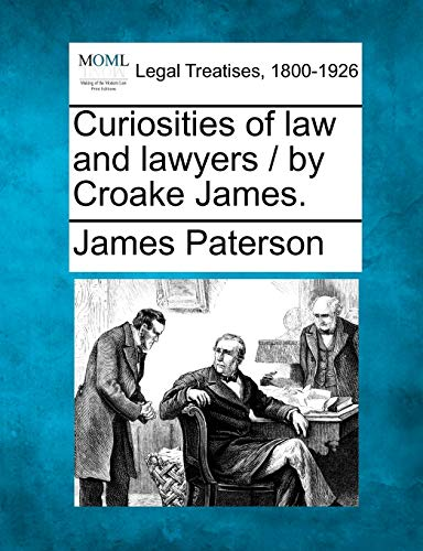 9781240188499: Curiosities of law and lawyers / by Croake James.