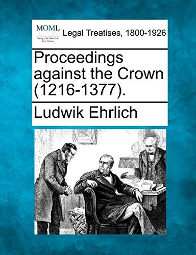9781240193370: Proceedings against the Crown (1216-1377).