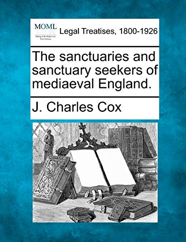 9781240194520: The sanctuaries and sanctuary seekers of mediaeval England.