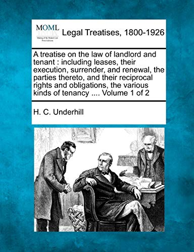A Treatise on the Law of Landlord and Tenant: Including Leases, Their Execution, Surrender, and ...