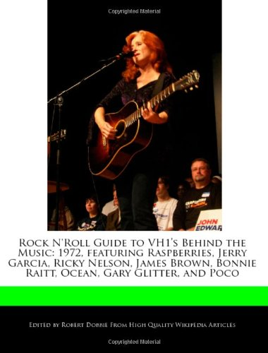 9781240201181: Rock N'Roll Guide to Vh1's Behind the Music: 1972, Featuring Raspberries, Jerry Garcia, Ricky Nelson, James Brown, Bonnie Raitt, Ocean, Gary Glitter,