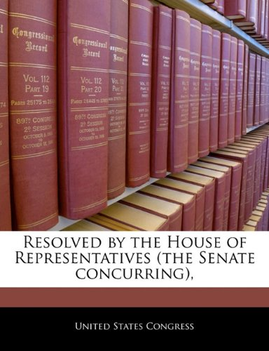 9781240309368: Resolved by the House of Representatives (the Senate concurring),