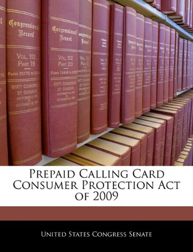 9781240377169: Prepaid Calling Card Consumer Protection Act of 2009