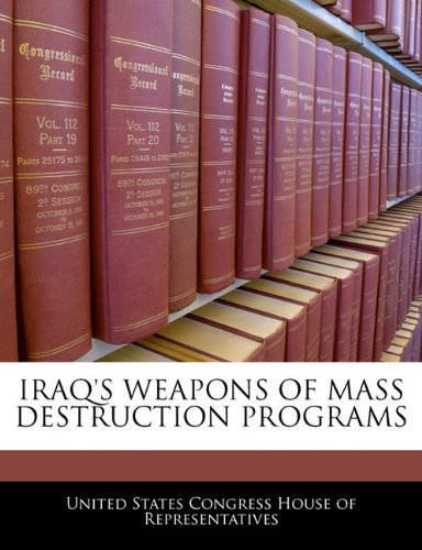 9781240385515: IRAQ'S WEAPONS OF MASS DESTRUCTION PROGRAMS